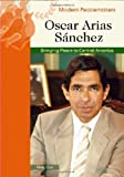 img - for Oscar Arias Sanchez: Bringing Peace to Central America (Modern Peacemakers) book / textbook / text book