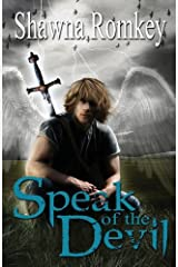 Speak of the Devil by Shawna Romkey (2013-03-15)