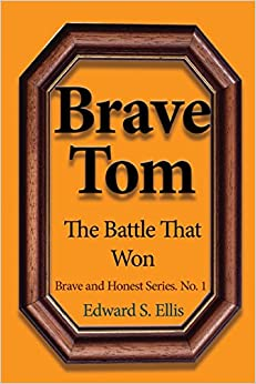 Book Brave Tom: The Battle That Won: Volume 1 (Brave and Honest Series.)