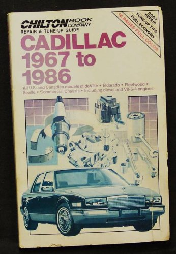 Chilton's Repair and Tune-Up Guide: Cadillac, 1967-1986 (Chilton's Repair Manual)