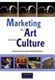 Marketing de l'Art et de la Culture : Spectacle vivant, patrimoine et industries culturelles