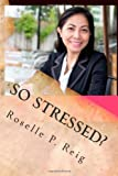 So Stressed?, Roselle Reig, 1495410390