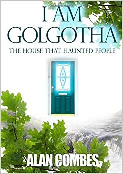 Book I Am Golgotha by Alan Combes (2013-10-08)