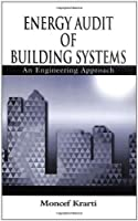 Energy Audit of Building Systems: An Engineering Approach (Mechanical and Aerospace Engineering Series)