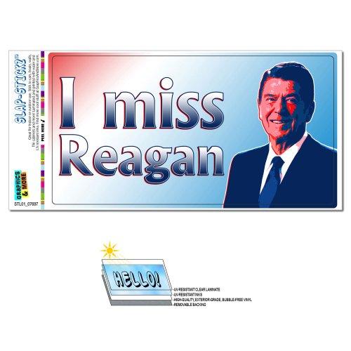 - I Miss Reagan - President Ronald SLAP-STICKZ(TM) Automotive Car Window Locker Bumper Sticker