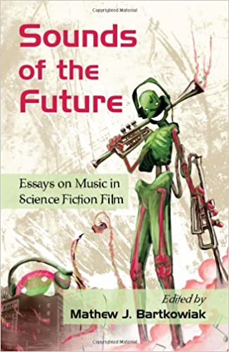 sounds of the future essays on music in science fiction film  sounds of the future essays on music in science fiction film mathew j bartkowiak 9780786444809 com books