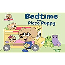 Bedtime for Picco Puppy: Bedtime Story for Toddlers, Kids, Children, Babies, Boys & Girls. (English Edition)