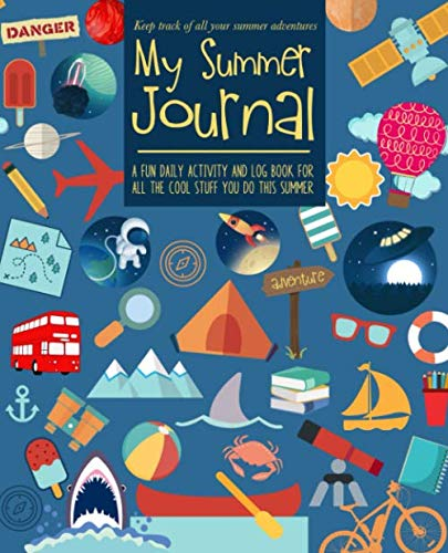 My Summer Journal: For kids | Keep track of summer adventures with a fun daily activity and log book | 3 months worth of journal pages plus creative activities