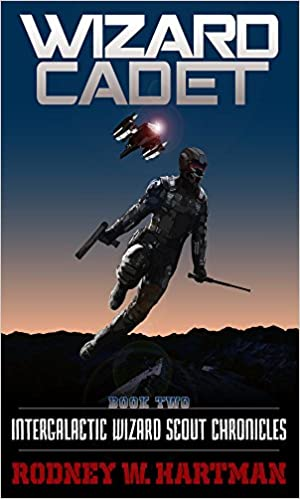 Wizard Cadet (Intergalactic Wizard Scout Chronicles, #2) - Rodney Hartman
