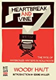 Heartbreak and Vine: The Fate of Hardboiled Writers in Hollywood