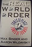 The Real World Order : Zones of Peace, Zones of Turmoil, Singer, Max and Wildavsky, Aaron, 0934540985
