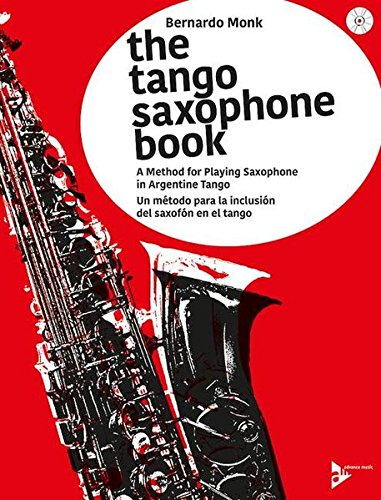 The Tango Saxophone Book: A Method for Playing Saxophone in Argentine Tango (English/Spanish Language Edition), Book & CD (Advance Music) by Alfred Music