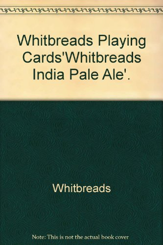 Whitbreads Playing Cards'Whitbreads India Pale - Whitbread Ale