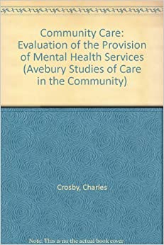 Book Community Care: Provision of Mental Health Services in North Wales (Studies of Care in the Community)