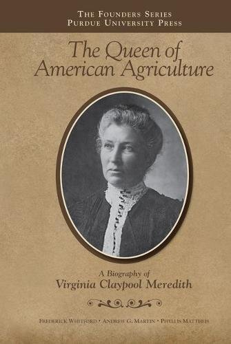 Queen of American Agriculture: A Biography of Virginia Claypool Meredith (Founders)