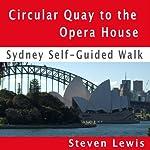 Opera House & Botanic Gardens, Sydney, Self-Guided Audio Walk | Steven Lewis