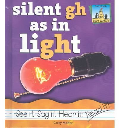 Read Online Silent Gh as in Light (Silent Letters) (Hardback) - Common pdf epub