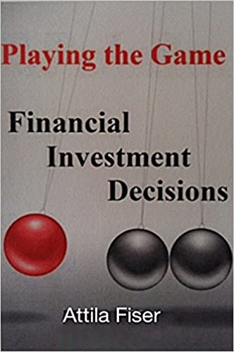 Lataa isbnin maksuttomia e-kirjoja Playing the Game: Financial Investment Decisions B007IRFM38 PDF by Attila Fiser