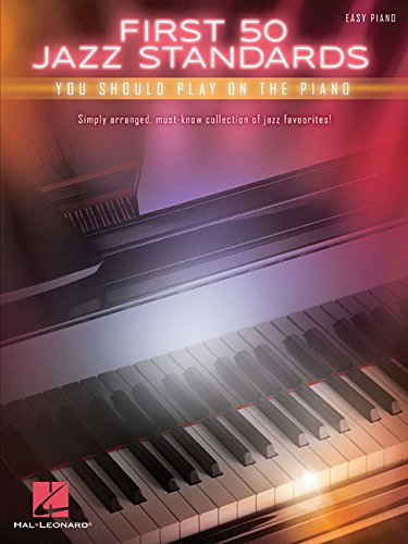 Vocal Music Jazz Sheet (First 50 Jazz Standards You Should Play on Piano)