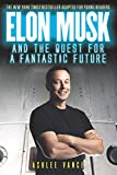 img - for Elon Musk and the Quest for a Fantastic Future Young Reader8217;s Edition book / textbook / text book