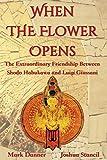 When the Flower Opens: The Extraordinary Friendship Between Abbot Shodo Habukawa and Monsignor Luigi Giussani