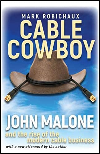 Cable Cowboy: John Malone and the Rise of the Modern Cable Business: Amazon.es: Robichaux, Mark: Libros en idiomas extranjeros