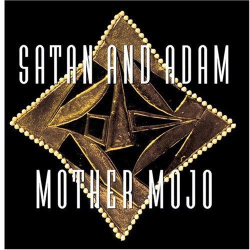 Satan and Adam - Mother Mojo - Zortam Music