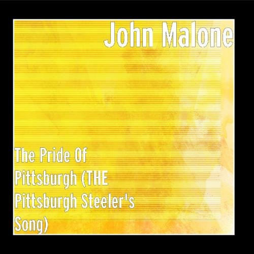 The Pride Of Pittsburgh (THE Pittsburgh Steeler