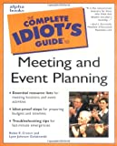 Complete Idiot's Guide to Meeting and Event Planning, Robin Craven and Lynn Johnson Golabowski, 0028640047