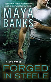 Forged in Steele (KGI series Book 7) by [Banks, Maya]