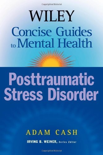 Cash, Adam's Wiley Concise Guides to Mental Health: Posttraumatic Stress Disorder 1st (first) edition by Cash, Adam published by Wiley [Paperback] (2006)