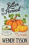 Bitter Harvest (A Greenhouse Mystery) (Volume 2)