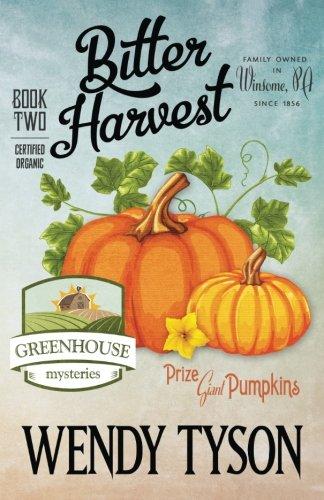 bitter-harvest-a-greenhouse-mystery-volume-2