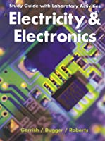 Study Guide with Laboratory Activities - Electricity & Electronics