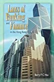 Laws of Banking and Finance in the Hong Kong Sar, Hsu, Berry F., 9622094600