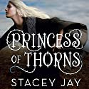 Princess of Thorns Audiobook by Stacey Jay Narrated by Julia Whelan