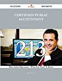 Certified Public Accountant 213 Success Secrets - 213 Most Asked Questions On Certified Public Accountant - What You Need To Know