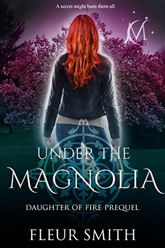 (Under the Magnolia: Daughter of Fire Prequel Novella)