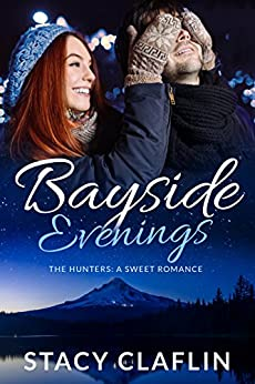 Bayside Evenings: A Sweet Romance (The Hunters Book 7) by [Claflin, Stacy]