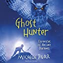 Ghost Hunter: Chronicles of Ancient Darkness, Book 6 Audiobook by Michelle Paver Narrated by Ian McKellen