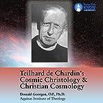Teilhard de Chardin's Cosmic Christology and Christian Cosmology | Fr. Donald Goergen OP PhD