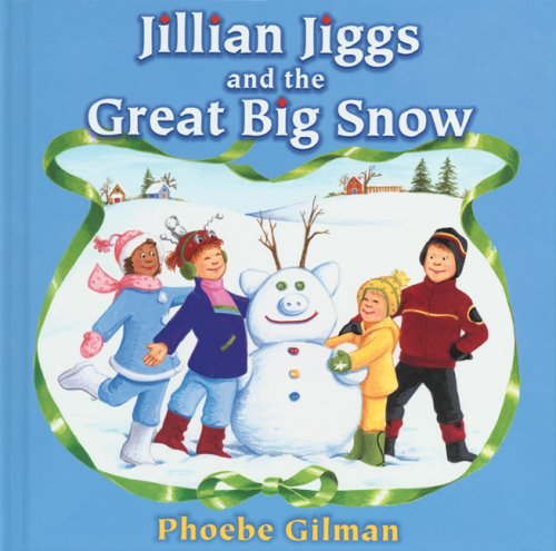 Jillian Jiggs and the Great Big Snow (Big Snow)