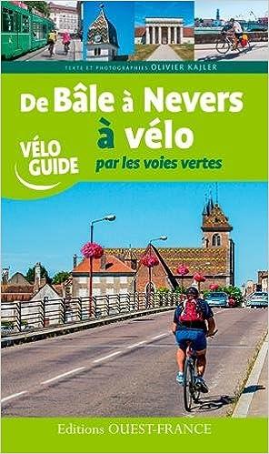 ladda ner Bâle à Nevers à vélo par les voies vertes pdf, epub