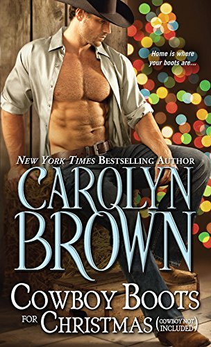Cowboy Boots for Christmas: (Cowboy not included) (Burnt Boot, Texas Book 1) by [Brown, Carolyn]
