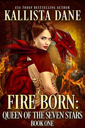 (Fire Born: a Reverse Harem Dragon Fantasy Romance (Queen of the Seven Stars Book 1))