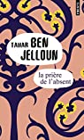 La Prière de l'absent par Ben Jelloun