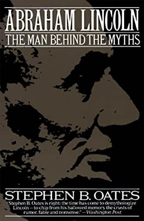 Amazon Com Abraham Lincoln The Man Behind The Myths