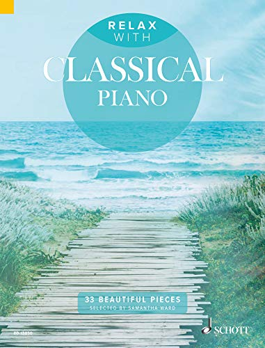 Three Orchestral Pieces - Relax with Classical Piano: 33 Beautiful Pieces