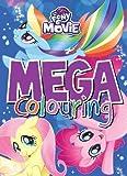 My Little Pony the Movie Mega Colouring