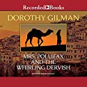 Mrs. Pollifax and the Whirling Dervish Audiobook by Dorothy Gilman Narrated by Barbara Rosenblat